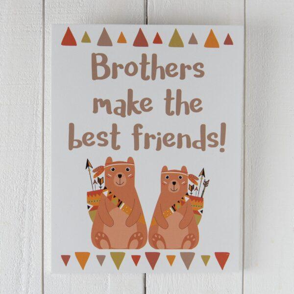 tekstblok Brothers make the best friends